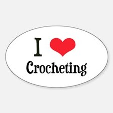 I Love Crocheting Oval Decal