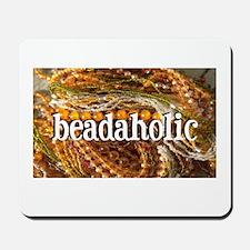 Beadaholic Mousepad
