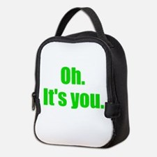 Oh. Its you. Neoprene Lunch Bag