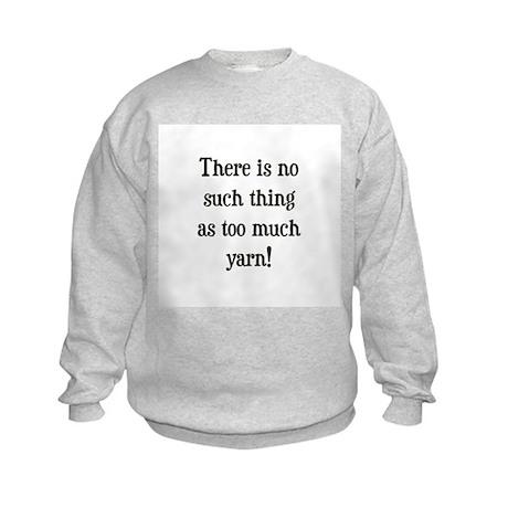 Too Much Yarn Kids Sweatshirt