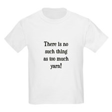 Too Much Yarn Kids T-Shirt