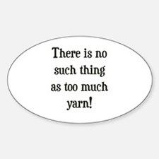 Too Much Yarn Oval Decal