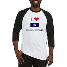 I Love DAWSON SPRINGS Kentucky Baseball Jersey