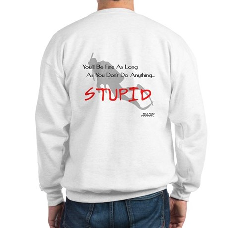 Don't Do Anything Stupid Scuba Sweatshirt