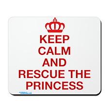 Keep Calm And Resuce The Princess Mousepad