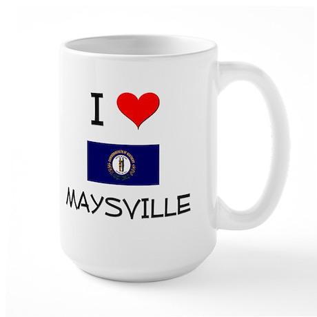 I Love MAYSVILLE Kentucky Mugs