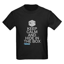 Keep Calm And Hide In The Box T