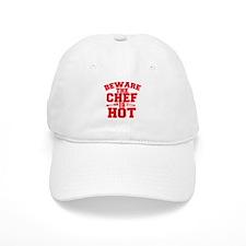 BEWARE THE CHEF IS HOT! Baseball Cap