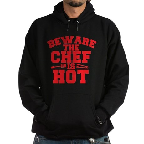 BEWARE THE CHEF IS HOT! Hoodie