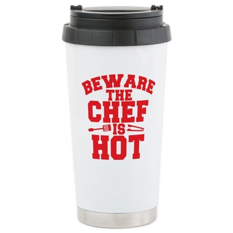 BEWARE THE CHEF IS HOT! Stainless Steel Travel Mug