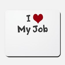 I Heart My Job Mousepad