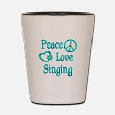 Peace Love Singing Shot Glass