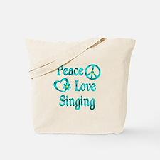 Peace Love Singing Tote Bag