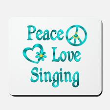 Peace Love Singing Mousepad