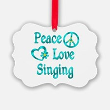 Peace Love Singing Ornament