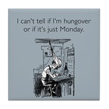 Monday Hangover Tile Coaster