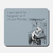 Monday Hangover Mousepad