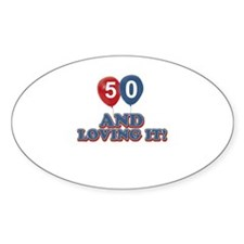50 and loving it designs Decal