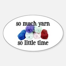 So Much Yarn, So Little Time Oval Decal