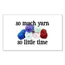 So Much Yarn, So Little Time Rectangle Decal