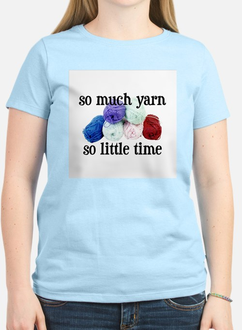 So Much Yarn, So Little Time Women's Pink T-Shirt