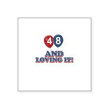 "48 and loving it designs Square Sticker 3"" x 3"""