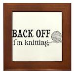 Back Off, I'm Knitting Framed Tile