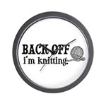 Back Off, I'm Knitting Wall Clock