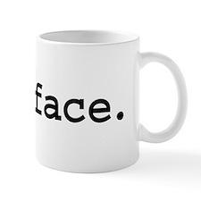 fuckface. Small Mug