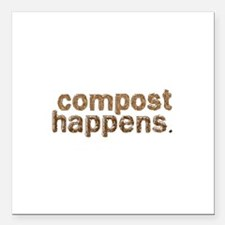 "Compost Happens Square Car Magnet 3"" x 3"""