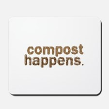 Compost Happens Mousepad