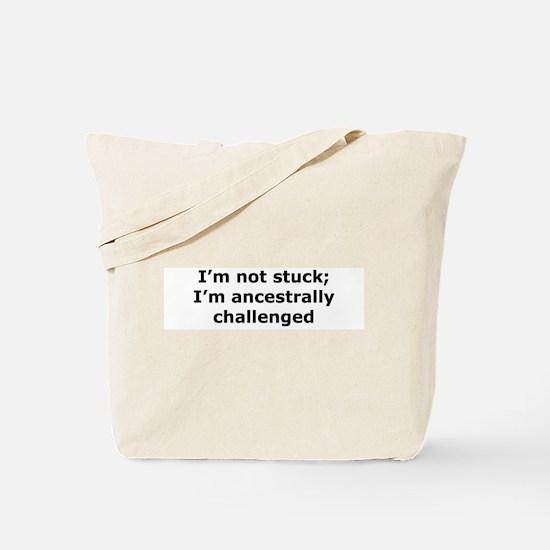 Not Stuck Tote Bag
