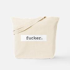 fucker. Tote Bag