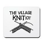 The Village KNITiot Mousepad