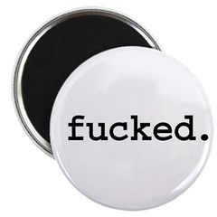 fucked. Magnet
