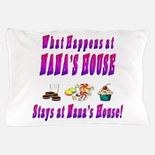 What Happens At Nana's House Pillow Case