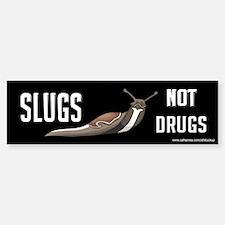 Slugs Not Drugs Bumper Bumper Bumper Sticker