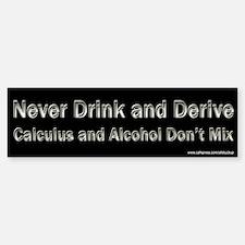 Calculus - Drink and Derive Bumper Bumper Bumper Sticker