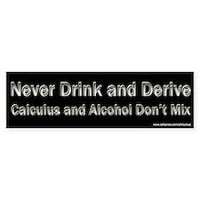 Calculus - Drink and Derive Bumper Bumper Sticker