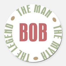 Bob The Man The Myth The Legend Round Car Magnet
