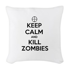 Keep Calm and Kill Zombies Woven Throw Pillow