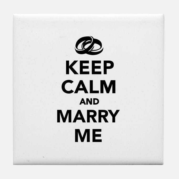 Keep calm and marry me Tile Coaster