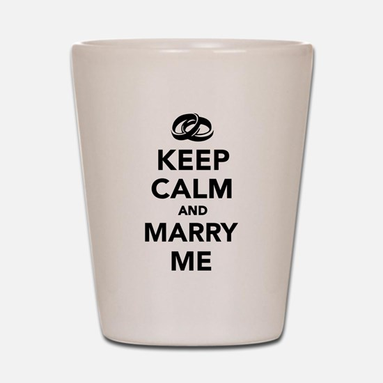 Keep calm and marry me Shot Glass