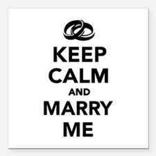"""Keep calm and marry me Square Car Magnet 3"""" x 3"""""""