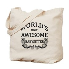 World's Most Awesome Babysitter Tote Bag