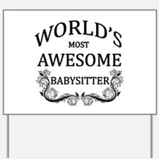 World's Most Awesome Babysitter Yard Sign