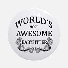 World's Most Awesome Babysitter Ornament (Round)