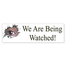 We Are Being Watched Bumper Bumper Sticker