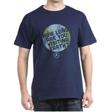 How Long Are You Visiting Earth Dark T-Shirt