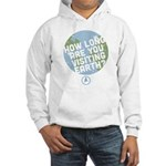 How Long Are You Visiting Earth Hooded Sweatshirt